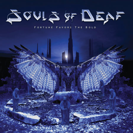 Souls Of Deaf - Fortune Favors The Bold