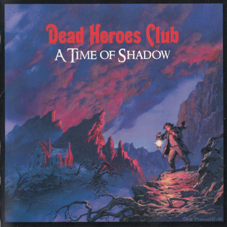 Dead Heroes Club - A Time Of Shadow