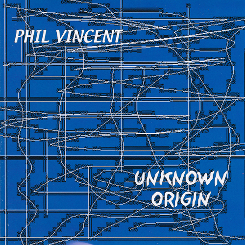 Phil Vincent - Unknown Origin